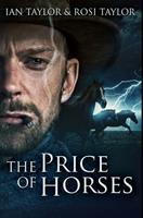 The Price of Horses: Premium Hardcover Edition 1034251163 Book Cover