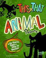 This or That Animal Debate: A Rip-Roaring Game of Either/Or Questions 1429692723 Book Cover