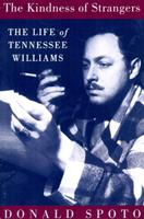 The Kindness of Strangers: The Life of Tennessee Williams 0316807818 Book Cover