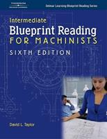 Intermediate Blueprint Reading For Machinists (Delmar Learning Blueprint Reading) 1401870732 Book Cover