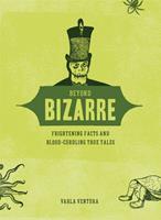 Beyond bizarre 1578634644 Book Cover