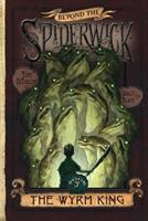 The Wyrm King (Beyond the Spiderwick Chronicles, Book 3) 0689871333 Book Cover