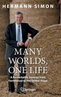 Many Worlds, One Life: A Remarkable Journey from Farmhouse to Global Stage 3030607577 Book Cover