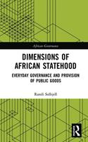 Dimensions of African Statehood: Everyday Governance and Provision of Public Goods 113861579X Book Cover