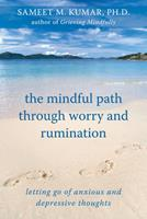 The Mindful Path Through Worry and Rumination: Letting Go of Anxious and Depressive Thoughts 1572246871 Book Cover