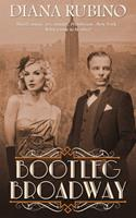 Bootleg Broadway (The New York Saga #2) 1509201289 Book Cover