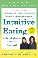 Intuitive Eating: A Revolutionary Program That Works 0312957211 Book Cover
