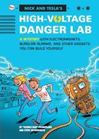 Nick and Tecla's High-Voltage Danger Lab: A Mystery with Electromagnets, Burglar Alarms and Other Gadgets You Can Build Yourself 8129142023 Book Cover
