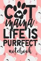 Cat mama Life Is Purrfect - Notebook: Cute Cat Themed Notebook Gift For Women 110 Blank Lined Pages With Kitty Cat Quotes 1710292113 Book Cover