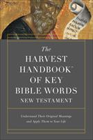 The Harvest Handbook™ of Key Bible Words New Testament: Understand Their Original Meanings and Apply Them to Your Life 0736973036 Book Cover