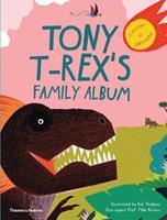 Tony T-Rex's Family Album: A Dinosaur Family History 050065168X Book Cover