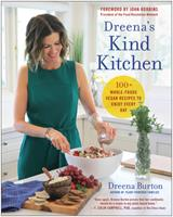 Dreena's Kind Kitchen : 100 Whole-Foods Vegan Recipes to Enjoy Every Day