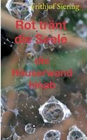 Rot trnt die Seele: die Huserwand hinab 3347114981 Book Cover