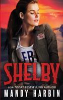 Shelby: A Forbidden FBI Bad Boy Romance (The Bang Shift) 1941467334 Book Cover