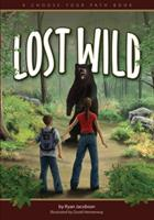 Lost in the Wild: A Choose Your Path Book 1591930901 Book Cover