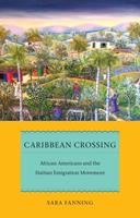 Caribbean Crossing: African Americans and the Haitian Emigration Movement 0814764932 Book Cover