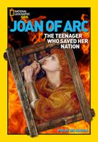 World History Biographies: Joan of Arc: The Teenager Who Saved her Nation (NG World History Biographies) 1426304153 Book Cover