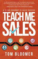 Teach Me Sales: A 21-Day Roadmap to Sales Success 1945847468 Book Cover
