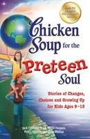 Chicken Soup for the Preteen Soul - 101 Stories of Changes, Choices 0439284961 Book Cover