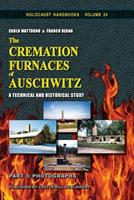 The Cremation Furnaces of Auschwitz, Part 3: Photographs 1591480930 Book Cover