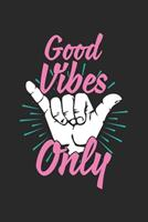 Good Vibes Only: Dot Grid Journal or Notebook (6x9 Inches) with 120 Pages 1704318556 Book Cover