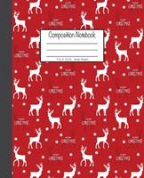 Composition Notebook: 7.5x9.25, Wide Ruled Reindeer Merry Christmas on Red 167678120X Book Cover