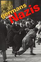 Germans into Nazis 067435091X Book Cover
