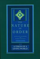 A Vision of a Living World: The Nature of Order, Book 3 0972652930 Book Cover