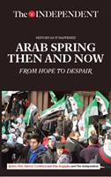 Arab Spring Then and Now: From Hope to Despair 1633534936 Book Cover