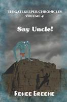 Say Uncle! 1091079501 Book Cover