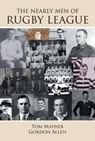 The Nearly Men of Rugby League 1504317874 Book Cover