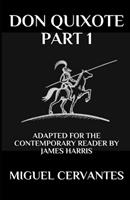 Don Quixote: Part 1 - Adapted for the Contemporary Reader (Harris Classics) 1981075593 Book Cover