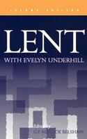 Lent With Evelyn Underhill: Selections from Her Writings 0819214493 Book Cover