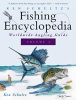 Ken Schultz's Fishing Encyclopedia Volume 3: Worldwide Angling Guide 1684427673 Book Cover