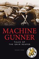 Machine Gunner: Tales of the Grim Reaper 1838860800 Book Cover