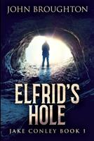 Elfrid's Hole: Large Print Edition 1034161768 Book Cover