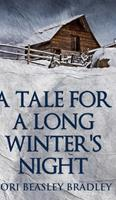 A Tale For A Long Winter's Night 1034250922 Book Cover