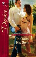 To Claim His Own (Silhouette Desire) 0373767404 Book Cover