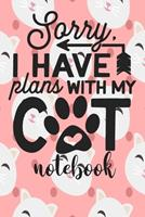 I Have Plans With My Cat - Notebook: Cute Cat Themed Notebook Gift For Women 110 Blank Lined Pages With Kitty Cat Quotes 171029230X Book Cover