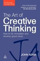 The Art of Creative Thinking: How to Be Innovative and Develop Great Ideas 0749454830 Book Cover