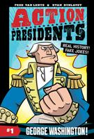 Action Presidents #1: George Washington! 0062394053 Book Cover
