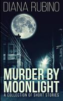 Murder By Moonlight 1034487876 Book Cover