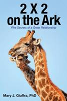 2 X 2 on the Ark: Five Secrets of a Great Relationship 198225694X Book Cover