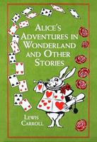 Alice's adventures in wonderland and other stories 1607109336 Book Cover