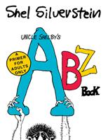 Uncle Shelby's Abz Book: A Primer for Adults Only 0063139677 Book Cover