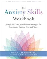The Anxiety Skills Workbook: Simple CBT and Mindfulness Strategies for Overcoming Anxiety, Fear, and Worry 1684034523 Book Cover