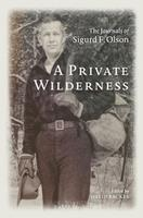 A Private Wilderness: The Journals of Sigurd F. Olson 1517910951 Book Cover