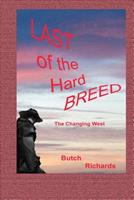 Last of the Hard Breed: The Changing West 1521830851 Book Cover