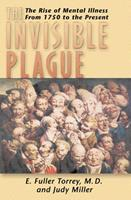 The Invisible Plague: The Rise of mental Illness from 1750 to the Present 0813542073 Book Cover