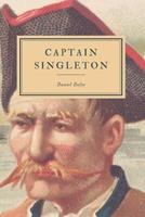 The Life, Adventures, and Pyracies, of the Famous Captain Singleton: Containing an Account of His Being Set on Shore in the Island of Madagascar, His Settlement There, with a Description of the Place  1511750820 Book Cover